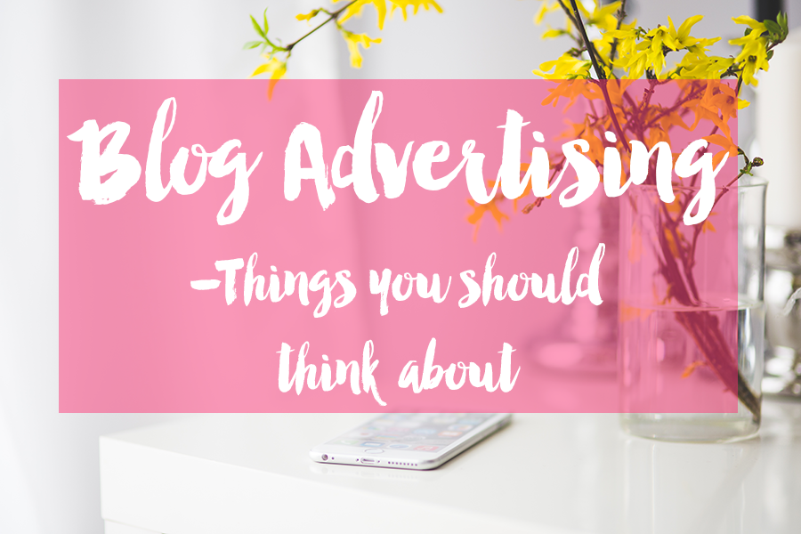 Blog Advertising; Things You Should Think About