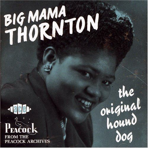 Hound Dog Big Mama Thornton