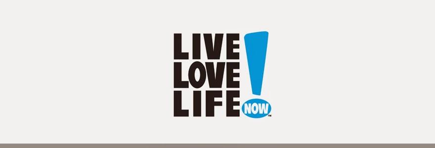 Live Love Life NOW