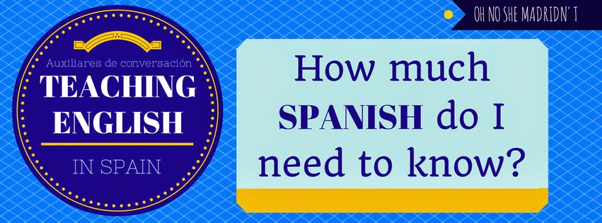 How Much Spanish do I Need to Know to Teach English in Spain as an Auxiliar?