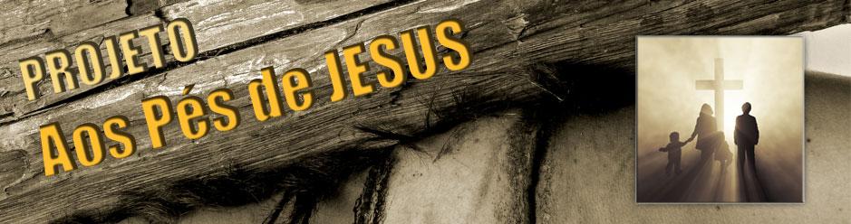 Projeto Aos pés de Jesus