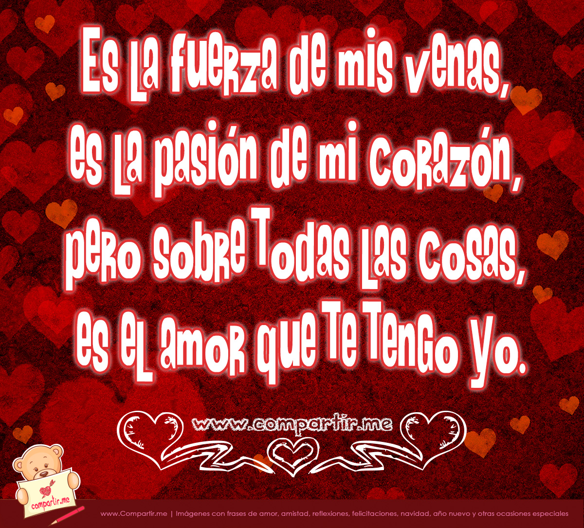 de corazones rojos acompanado de un verso de amor es la fuerza de mis