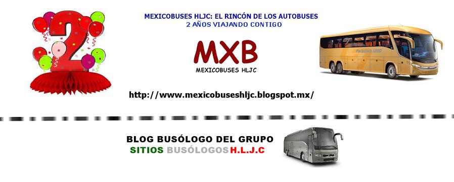 Mexicobuses HLJC: El Rincón de los Autobuses