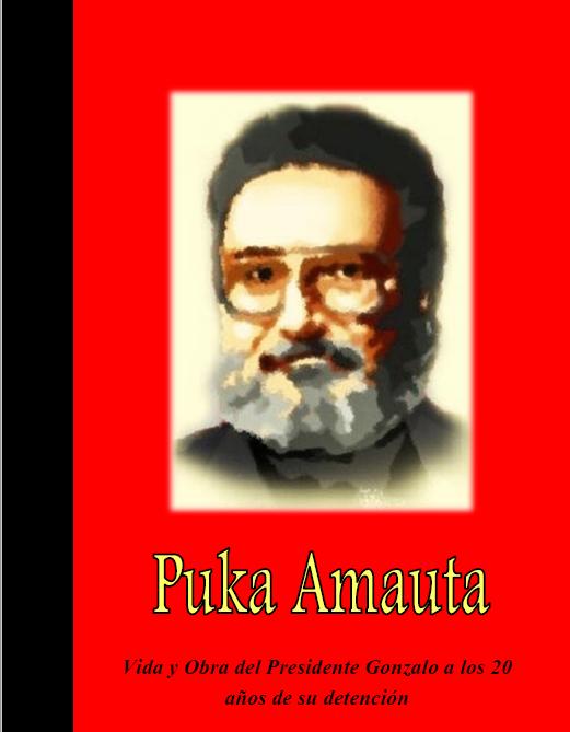 PUKA AMAUTA – BIOGRAFÍA DEL PRESIDENTE GONZALO
