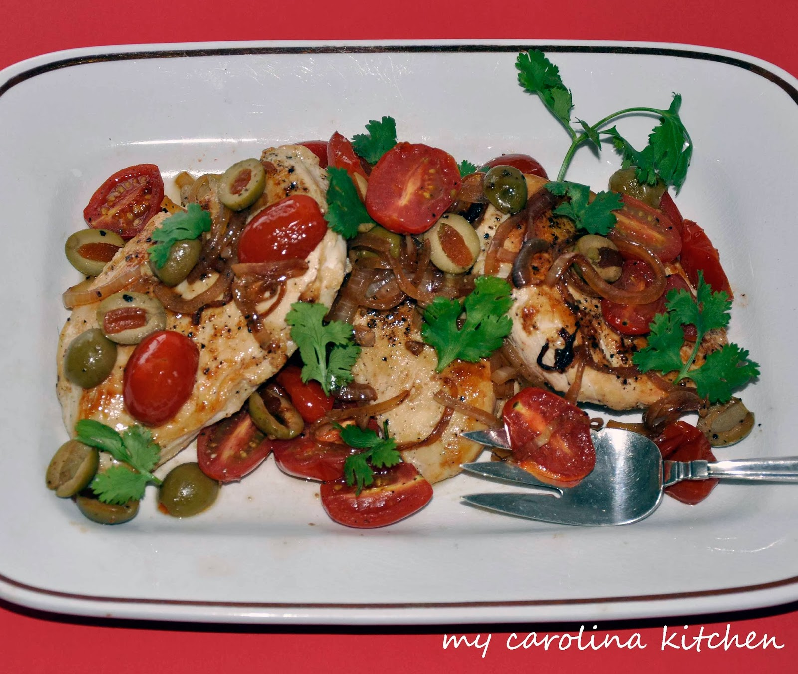 My Carolina Kitchen: Chicken with Tomatoes, Green Olives, & Cilantro
