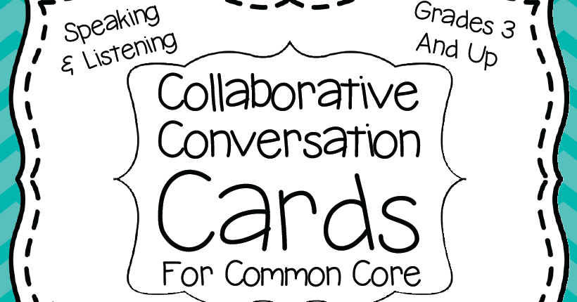 Student Collaborative Conversations ~ Collaborative conversation cards for common core create