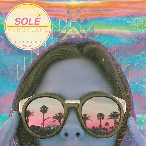 Solé Fixtape Vol. 25 by Aeroplane