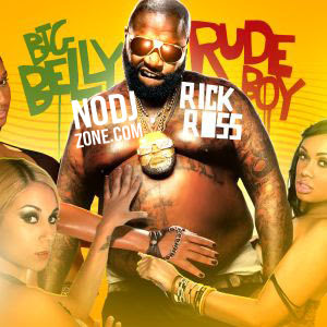 Rick_Ross-Big_Belly_Rude_Boy-(Bootleg)-2011