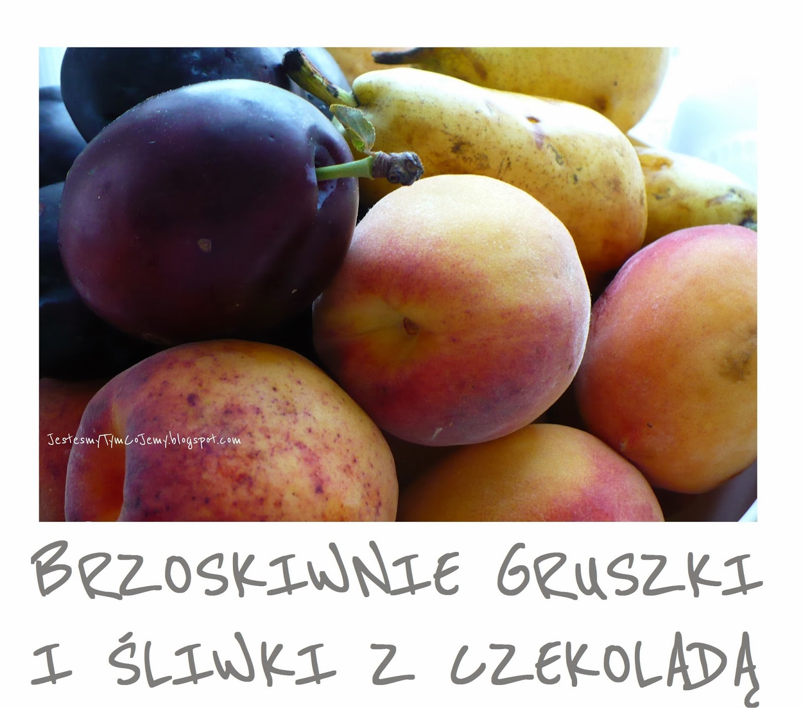 http://jestesmytymcojemy.blogspot.com/2013/09/powida-gruszkowo-brzoskwiniowo-sliwkowe.html