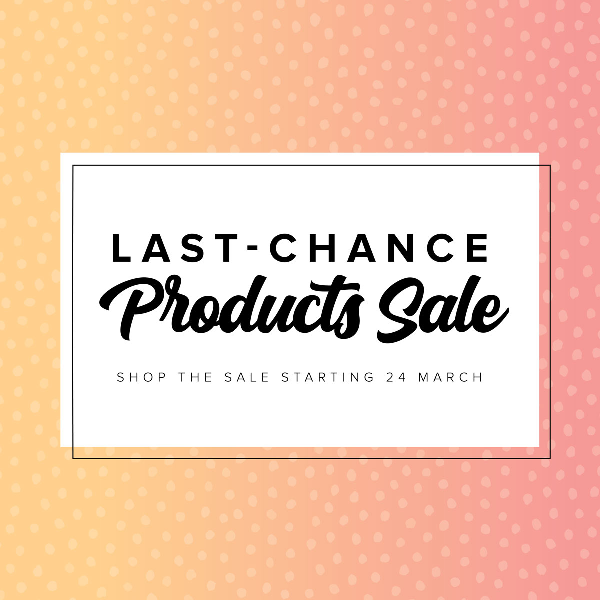Last Chance Product Sale
