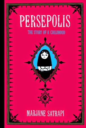 Persepolis: The story of a childhood by Marjene Satrapi
