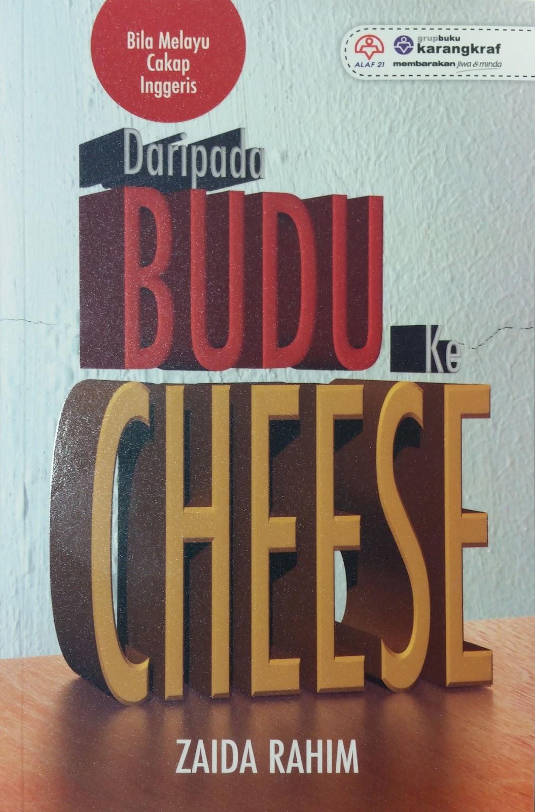 Daripada Budu Ke Cheese oleh Zaida Rahim