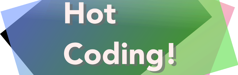 Hot Coding!