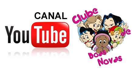 CANAL DO YOUTUBE (CLUBE DE BOAS NOVAS)