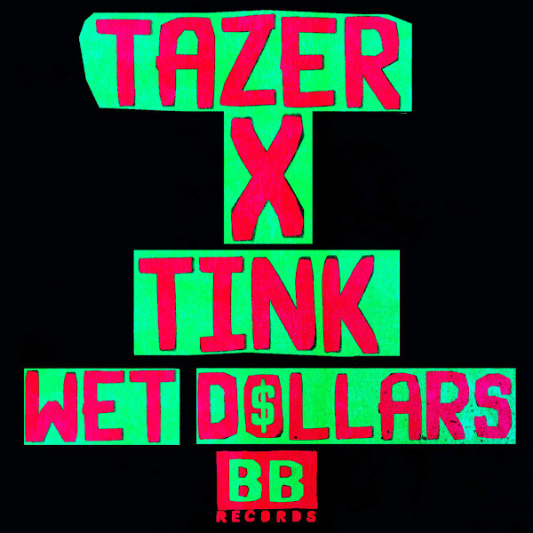 Tazer & Tink - Wet Dollars Cover