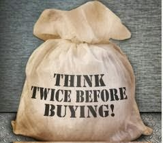 think before buying