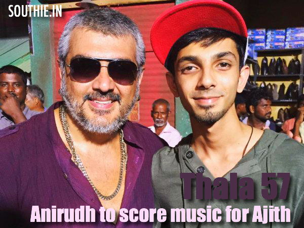 Anirudh to score music for Thala 57. Anirudh who is a big fan of Thala AJith will reportedly be composing the tunes for this crazy project. Thala Ajith, Anirudh, Music Director, thala 57, thala, ajith Kumar, Ajith Kuamr, Director