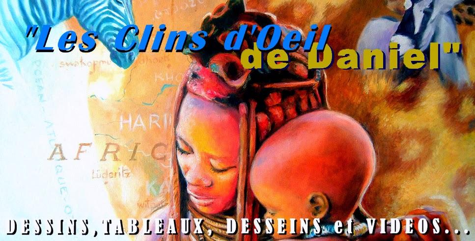 "...""Les Clins d'Oeil de Daniel""..."