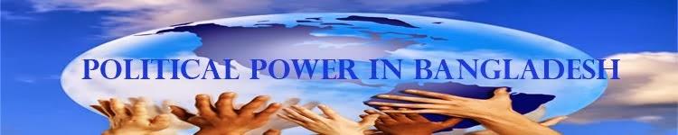 POLITICAL POWER IN BANGLADESH