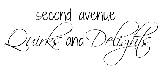 second avenue Quirks and Delights