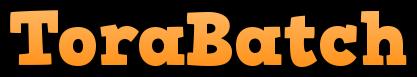 ToraBatch