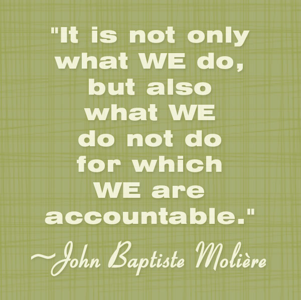 Moliere on accountability D21     Accountability And Integrity Quotes