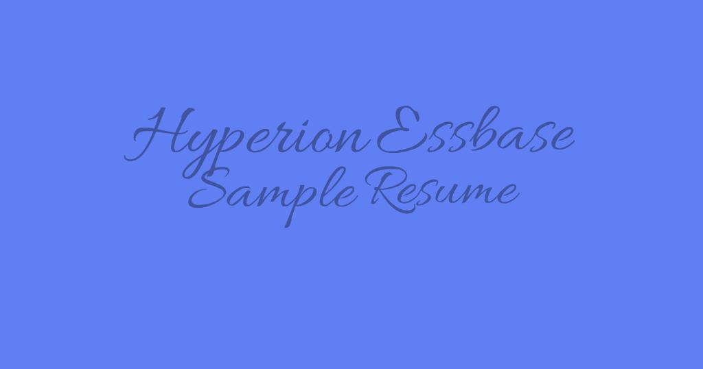 hyperion essbase sample resume