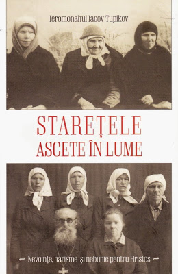 """""""STAREȚELE ASCETE ÎN LUME"""". Traducere de ANGELA VOICILĂ. Click pe copertă!"""