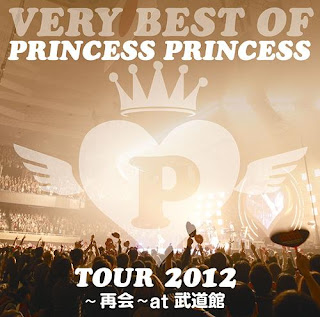 PRINCESS PRINCESS - VERY BEST OF PRINCESS PRINCESS TOUR 2012 - Saikai - at Budokan