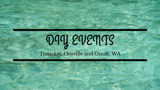 DIY Events - Tonasket and Oroville