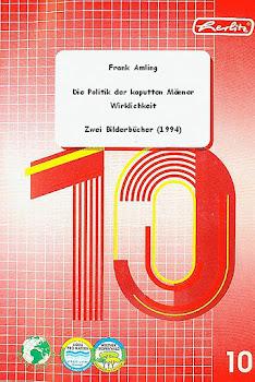 Die Politik der kaputten Männer & Wirklichkeit - Zwei Bilderbücher (1994)