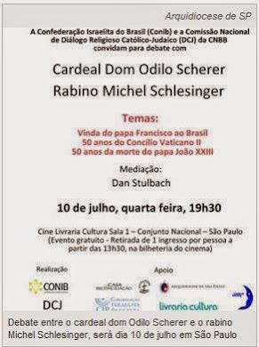 CNBB- DEBATE NO DIA  10/07, ENTRE DOM  ODILO  PEDRO SCHERER   E O RABINO MICHEL