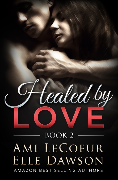 Healed by LOVE - Book 2
