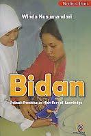 AJIBAYUSTORE  Judul Buku : Bidan - Sebuah Pendekatan Midwifery of Knowledge Pengarang : Winda Kusumandari   Penerbit : Nuha Medika
