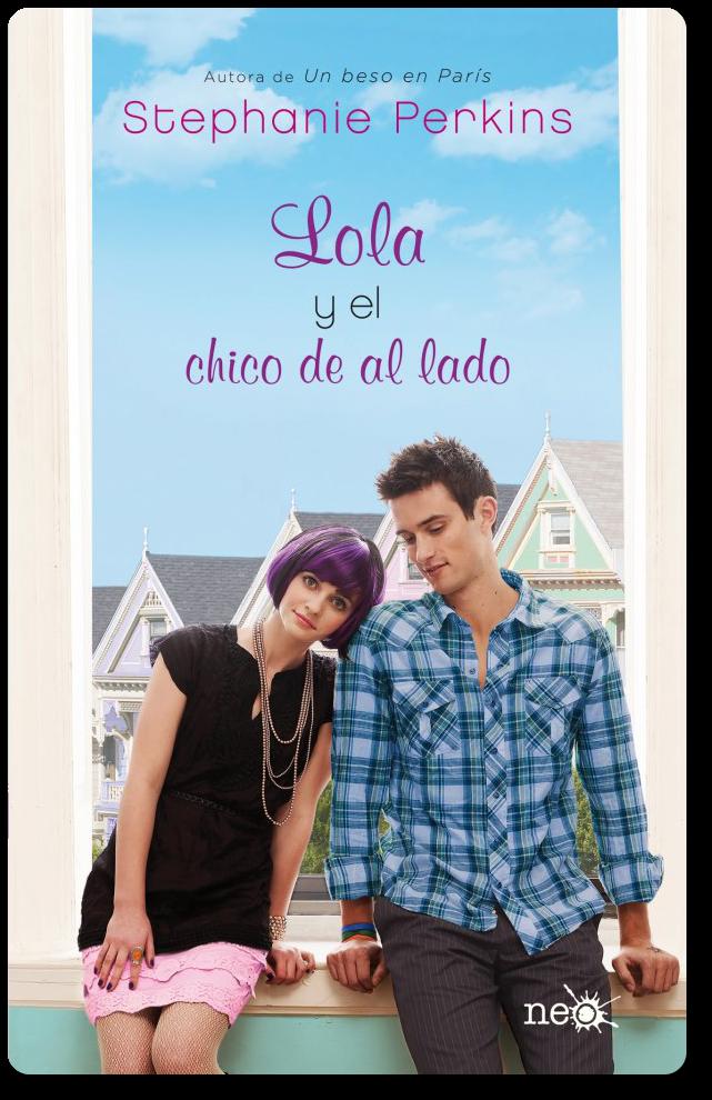Reseña Lola y el chico de al lado ~ My Magic Books