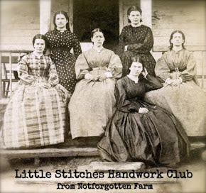 Little Stitches Handwork Club ~ from Notforgotten Farm