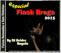 CD Flash Brega 2015 Faixas Nomeadas e Sem Vinhetas By DJ Helder Angelo
