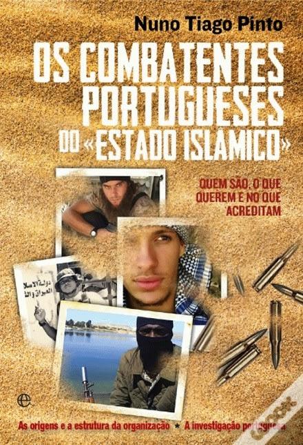 http://www.wook.pt/ficha/os-combatentes-portugueses-do-estado-islamico-/a/id/16286146?a_aid=54ddff03dd32b