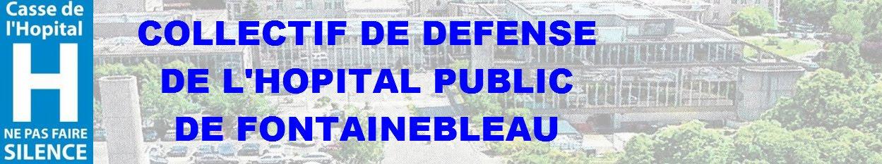 COLLECTIF DE DEFENSE DE L'HOPITAL PUBLIC DE FONTAINEBLEAU