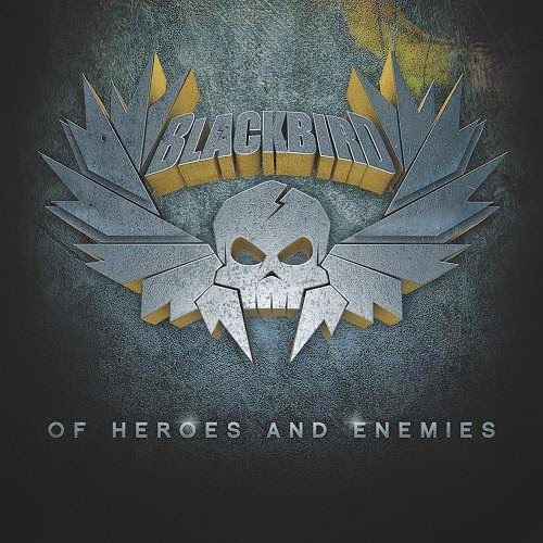Download – Blackbird   Of Heroes And Enemie – 2014