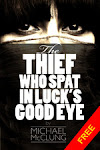 The Thief Who Spat In Luck&#39;s Good Eye: Free