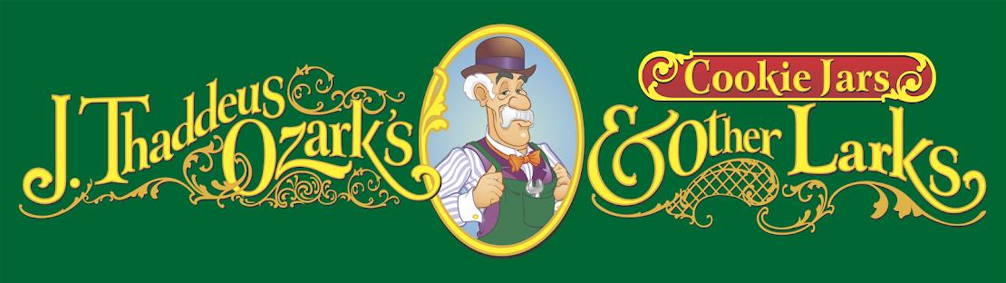 J. Thaddeus Ozark's Cookie Jars and Other Larks