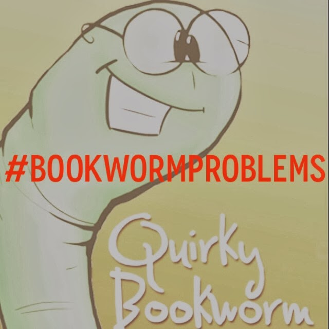 Quirky Bookworm: the #bookwormproblems linkup - Readers share stories of their book-related problems, and embarrassing book moments.