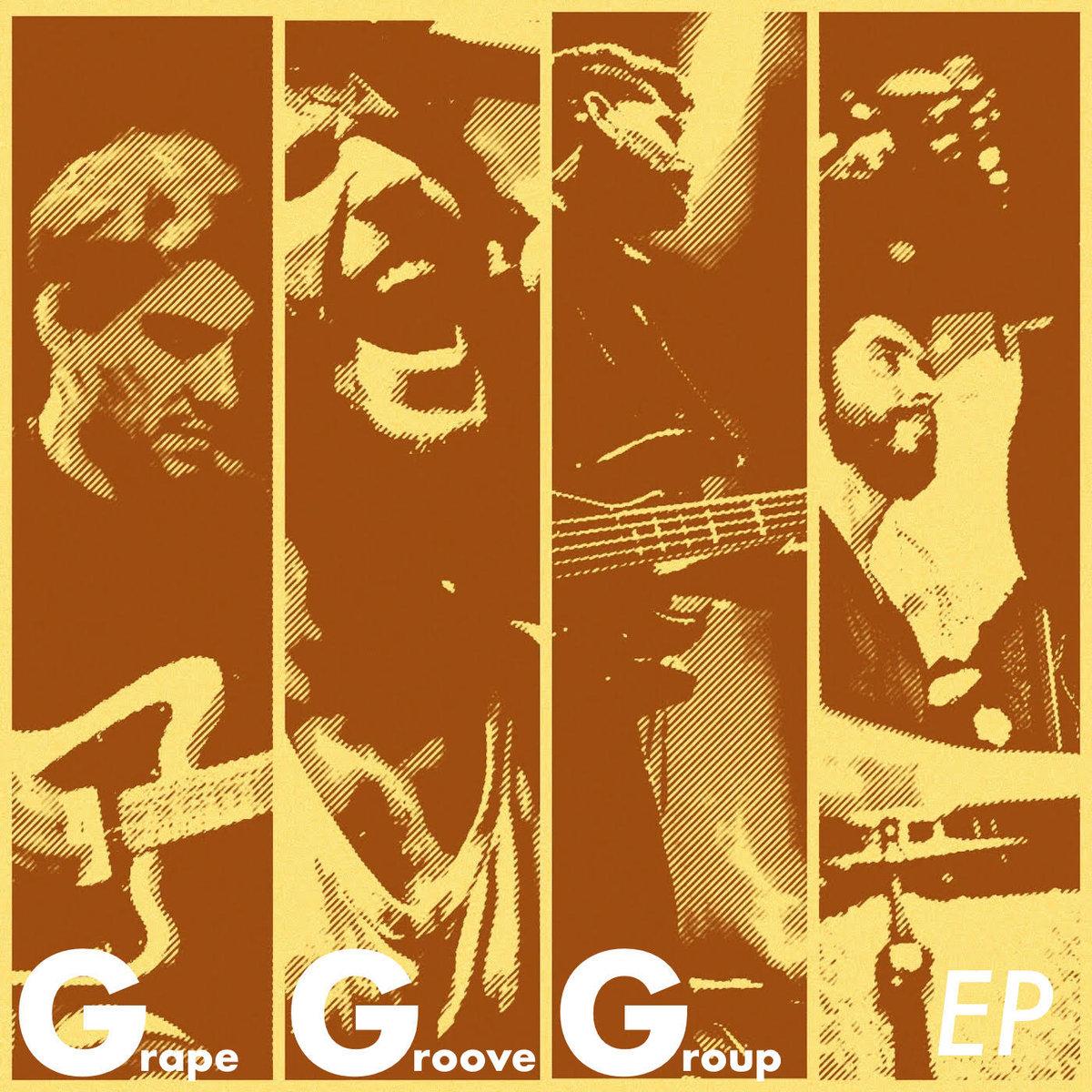 GRAPE GROOVE GROUP https://grapegroovegroup.bandcamp.com