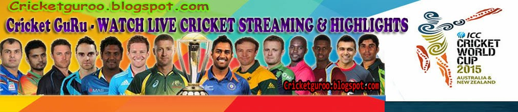 Cricket GuRu - WATCH LIVE CRICKET STREAMING And HIGHLIGHTS
