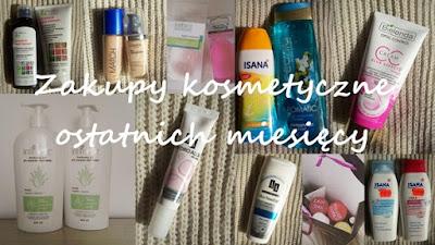 Zakupy kosmetyczne z ostatnich miesięcy