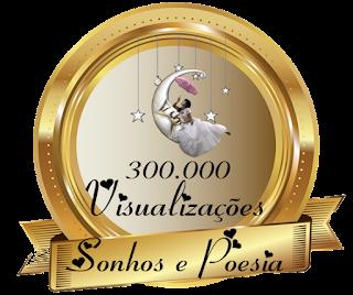 Parabéns amiga pelas trezentas mil visitas a este seu cantinho maravilhoso!