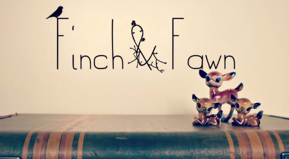 Finch &amp; Fawn