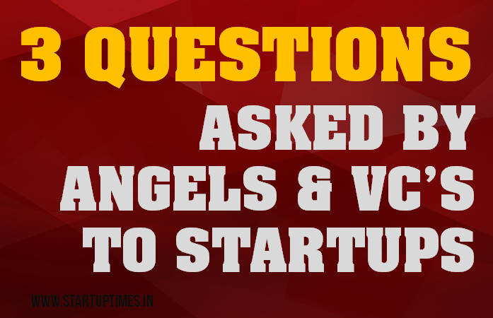 3 QUESTIONS ASKED BY VENTURE CAPITALISTS ANGELS PIC