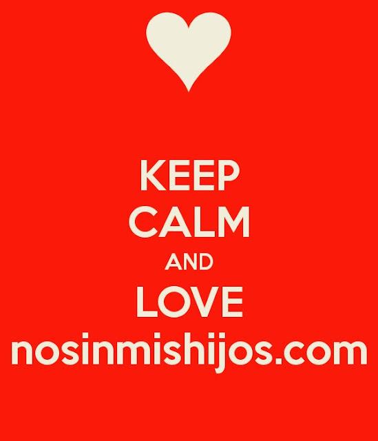 Keep calm and love nosinmishijos.com